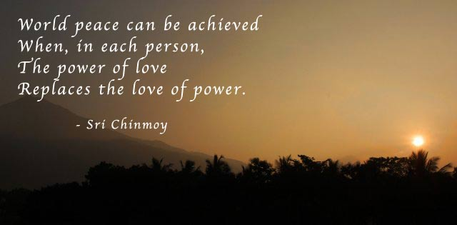 Quote About Peace And Love Mesmerizing Quotes On Peace  Student Of Peace  Sri Chinmoy
